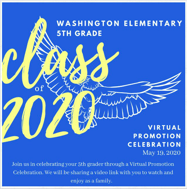Attention 5th grade parents:  Join us in celebrating your 5th grader through a Virtual Promotion Celebration.  We will be sharing a video with you on May 19th to watch and enjoy as a family.